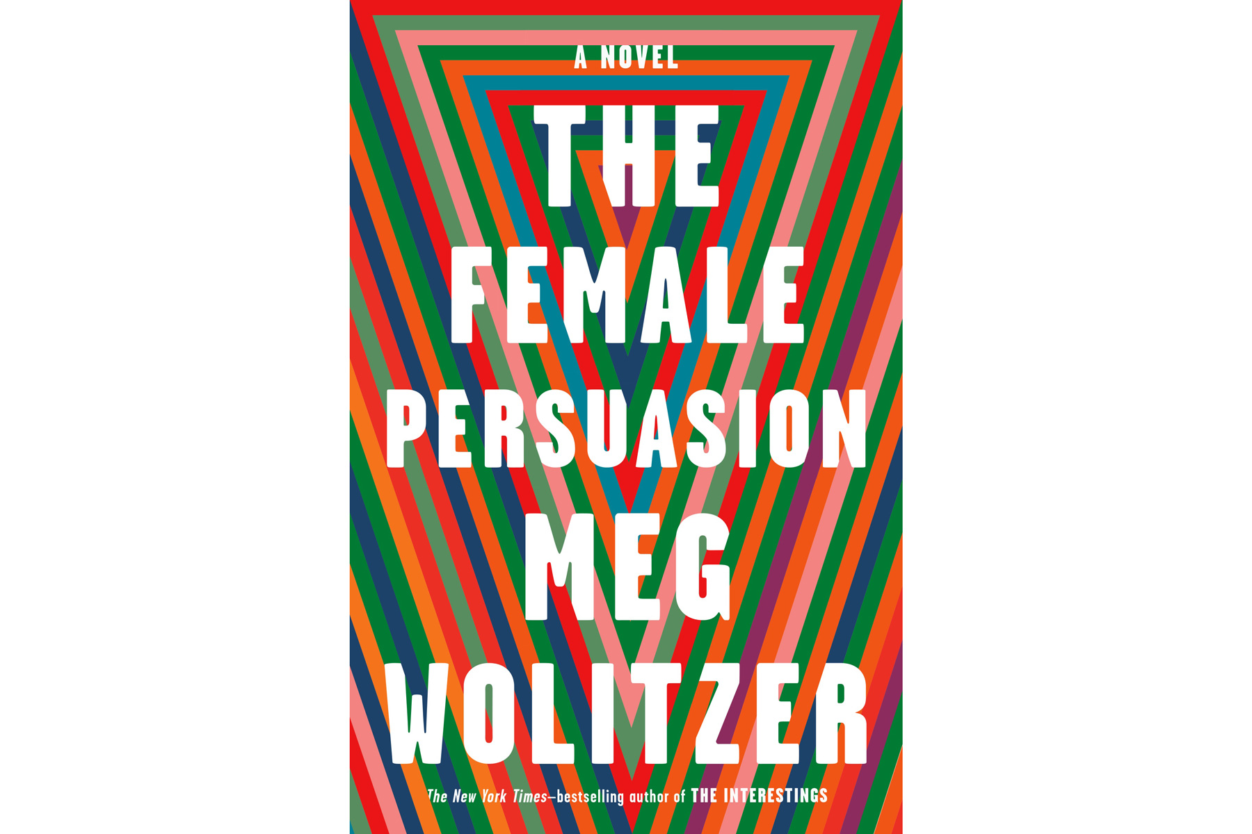The Female Persuasion, by Meg Wolitzer