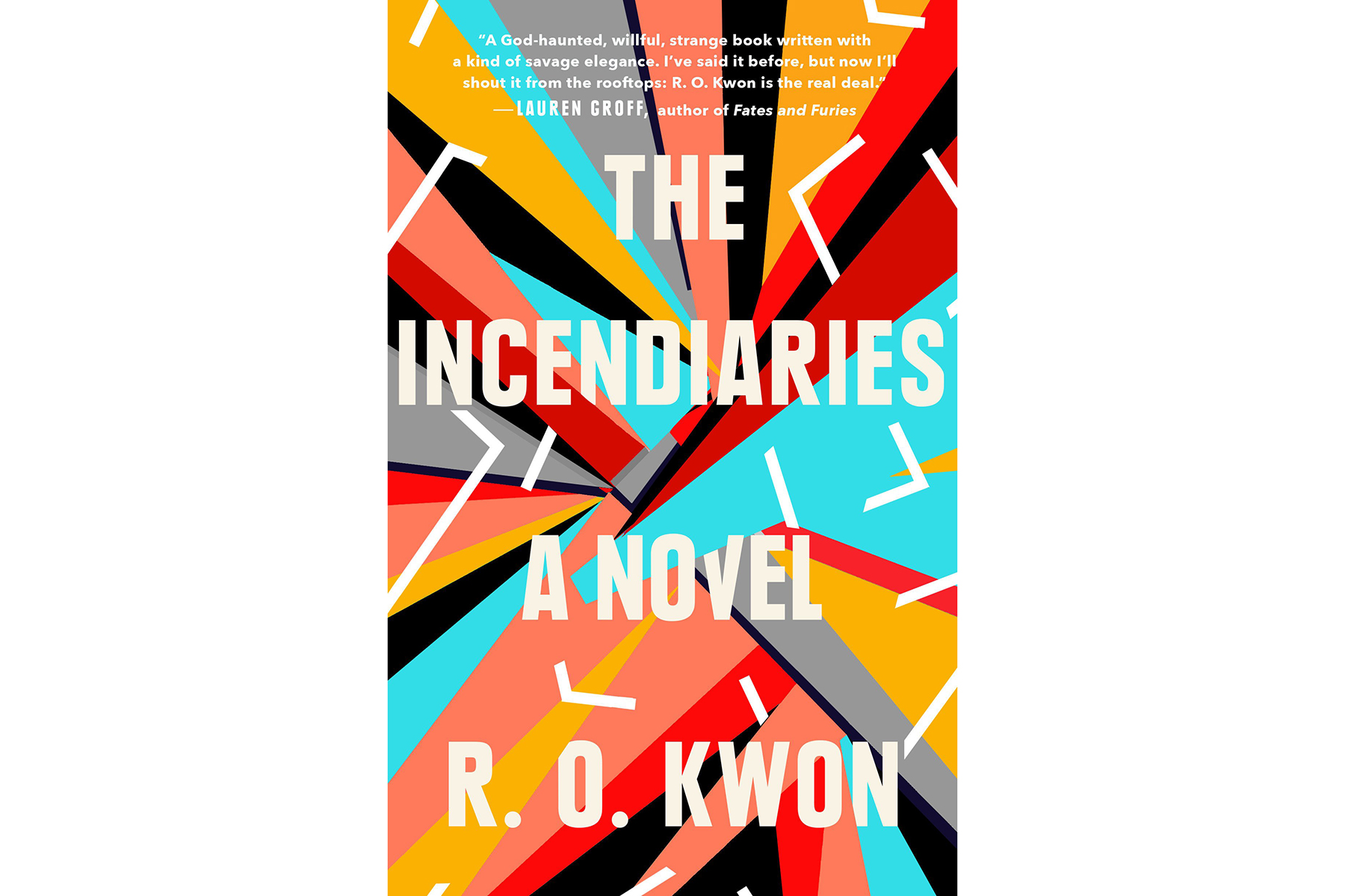 The Incendiaries, by R.O. Kwon