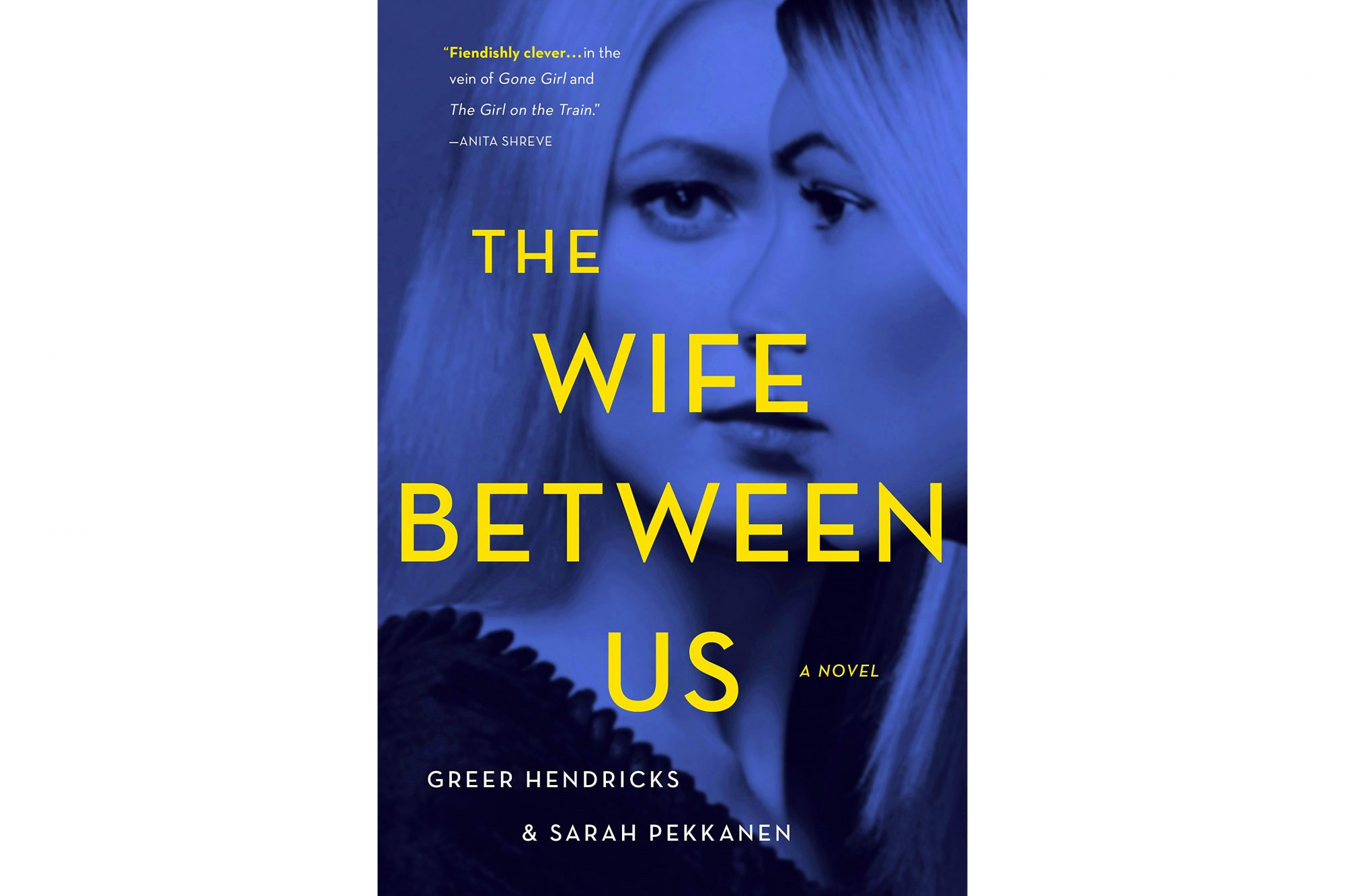 The Wife Between Us, by Greer Hendricks and Sarah Pekkanen