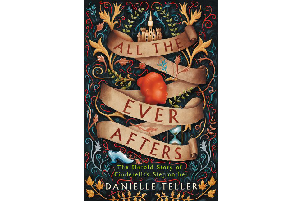 Cover of Danielle Teller's All the Ever Afters