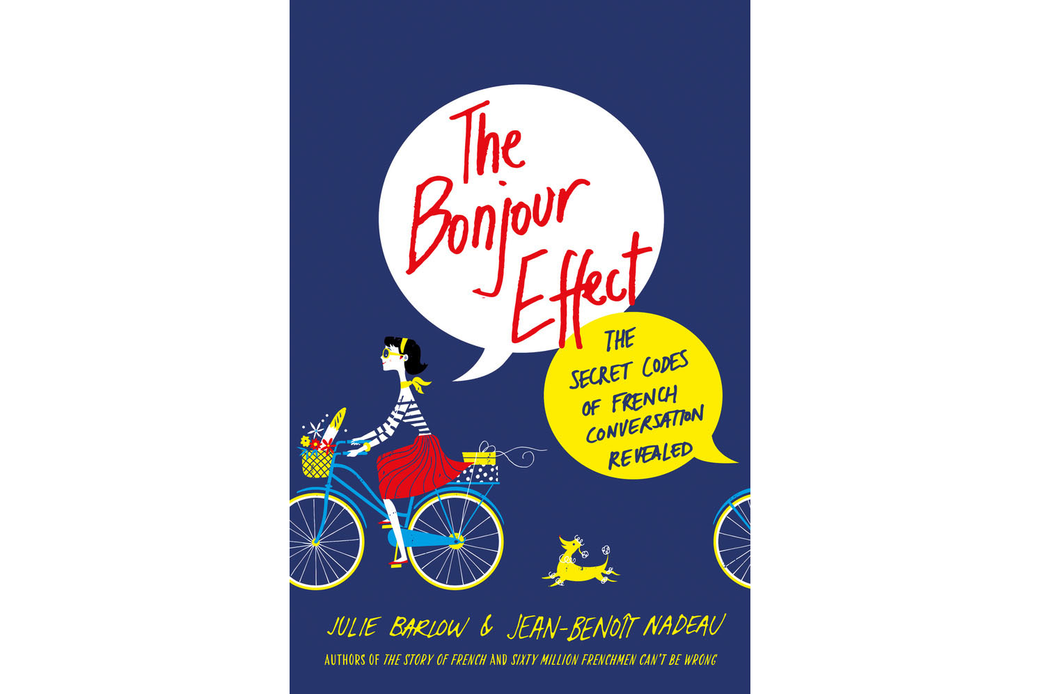 The Bonjour Effect: The Secret Codes of French Conversation Revealed, by Julie Barlow