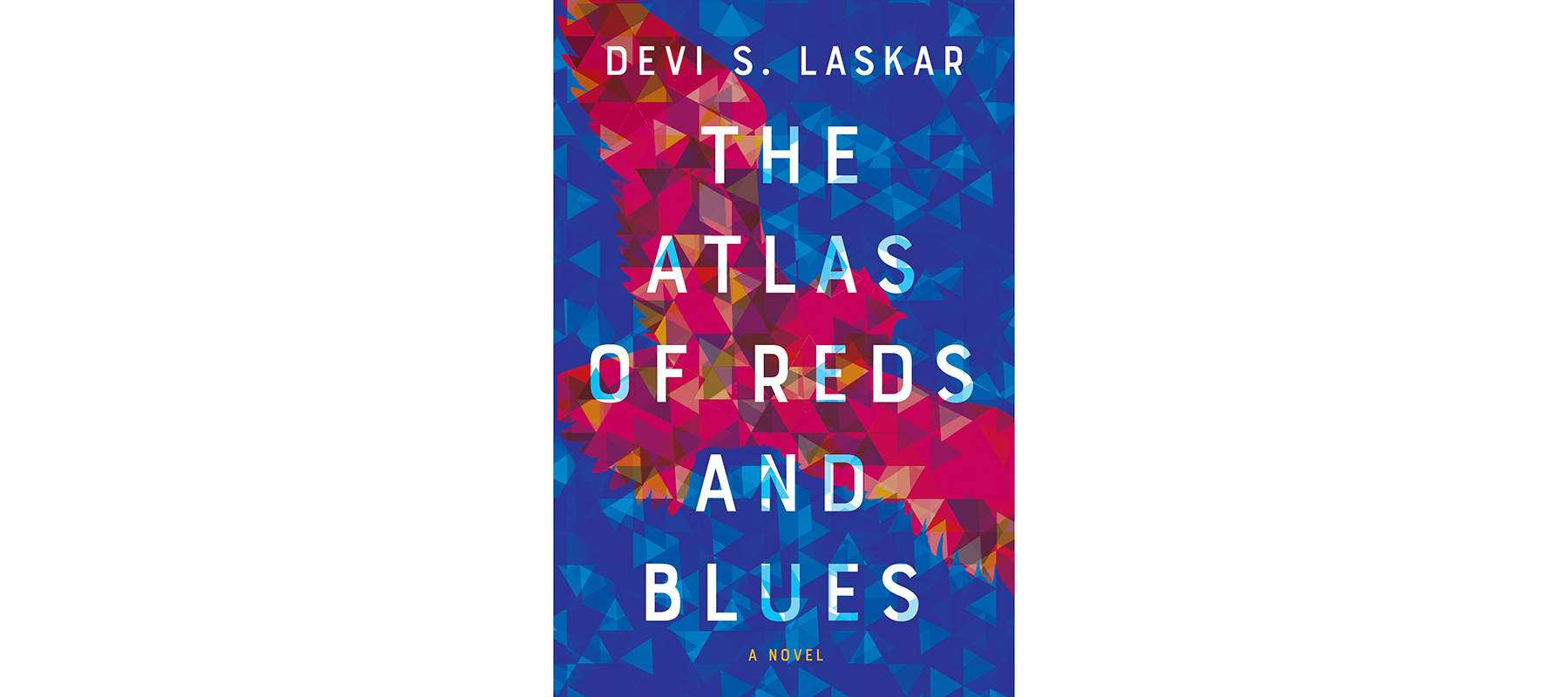 Cover of The Atlas of Reds and Blues, by Devi S. Laskar