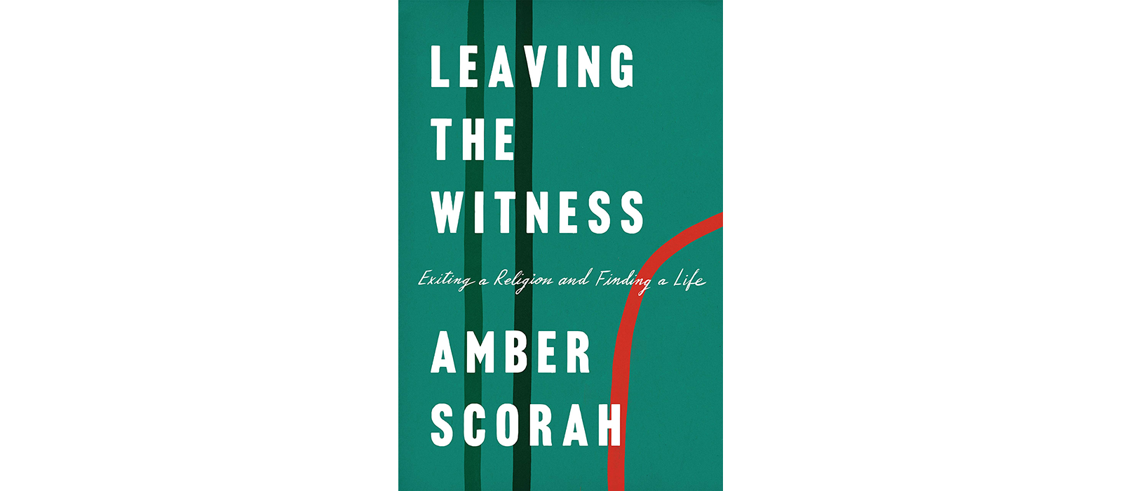 Cover of Leaving the Witness, by Amber Scorah