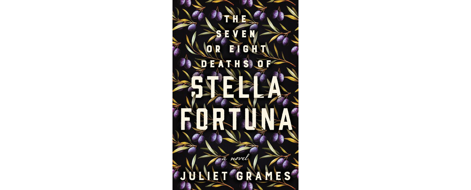 Cover of The Seven or Eight Deaths of Stella Fortuna, by Juliet Grames