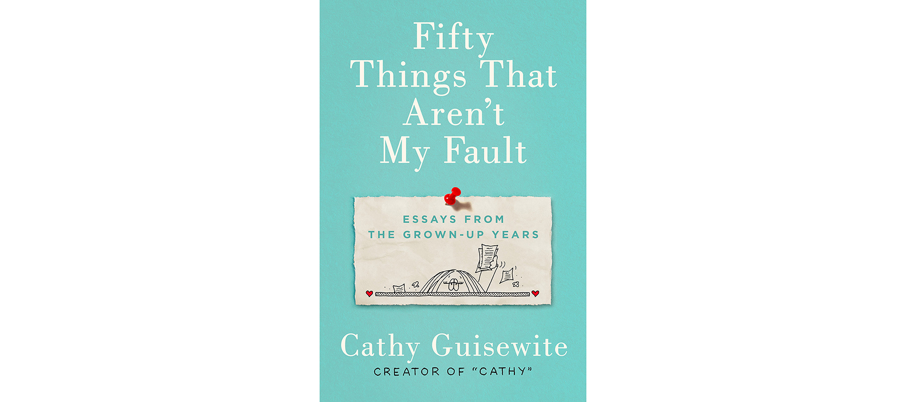 Cover of Fifty Things That Aren't My Fault, Cathy Guisewite
