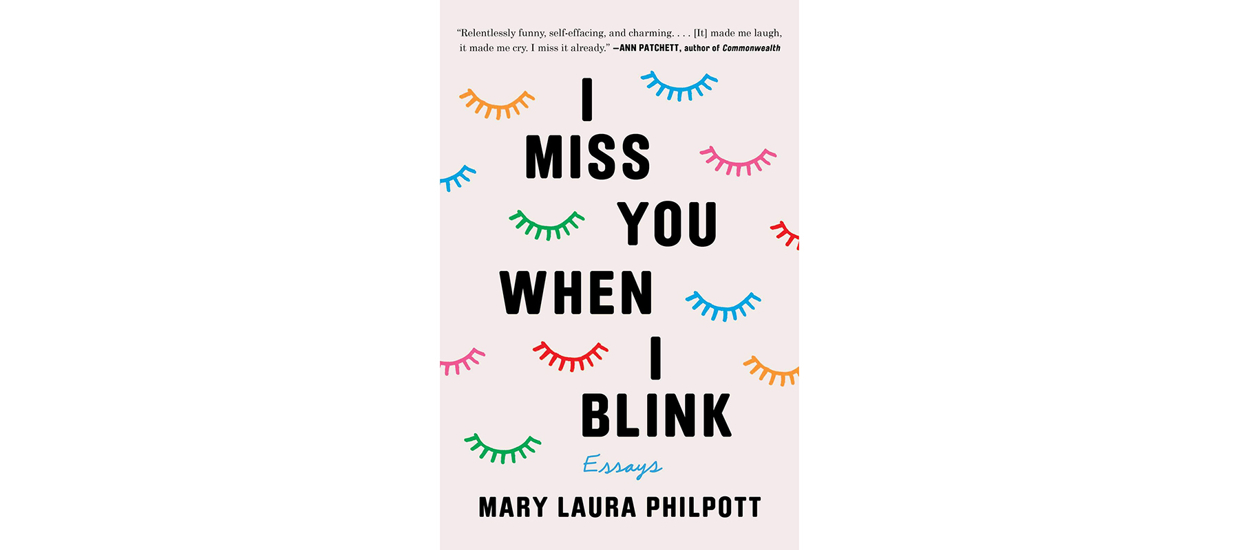 Cover of I Miss You When I Blink, by Mary Laura Philpott