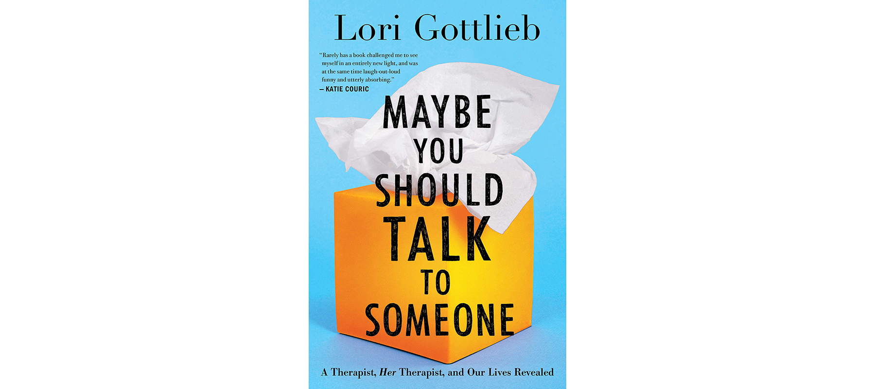 Cover of Maybe You Should Talk to Someone, by Lori Gottlieb
