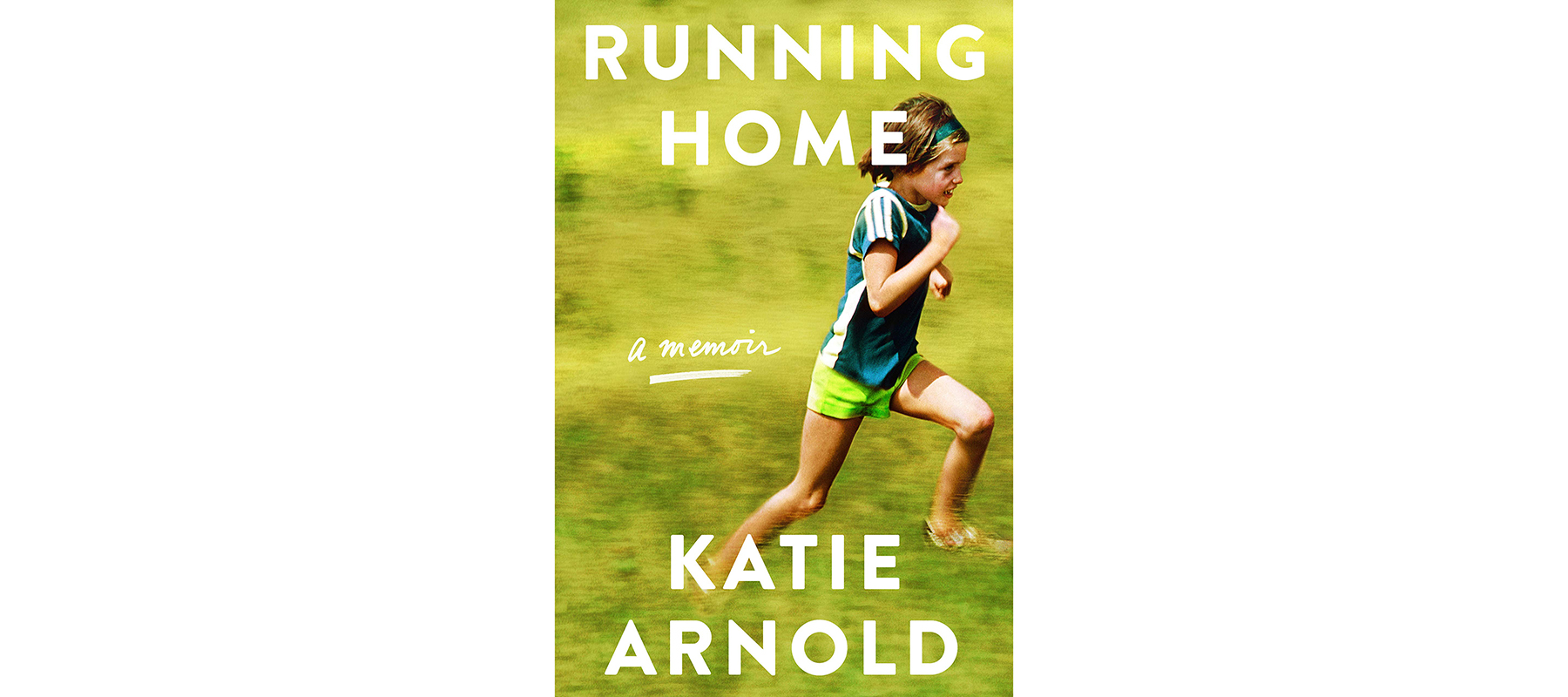 Cover of Running Home, by Katie Arnold