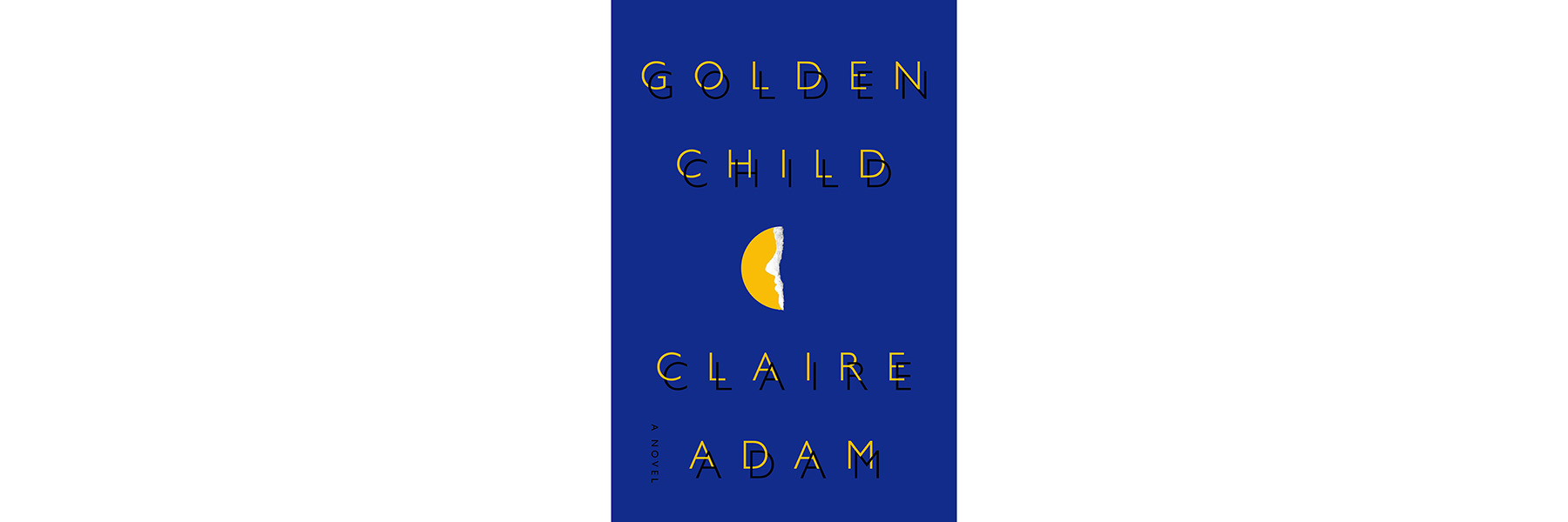 Cover of Golden Child, by Claire Adam