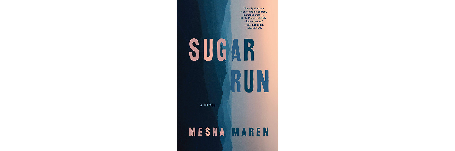 Cover of Sugar Run, by Mesha Maren