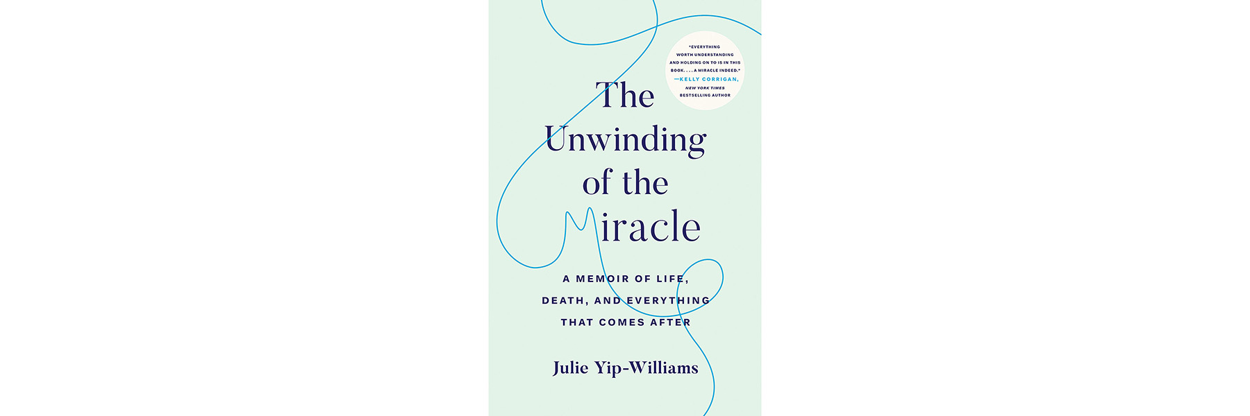 Cover of The Unwinding of the Miracle by Julie Yip-Williams