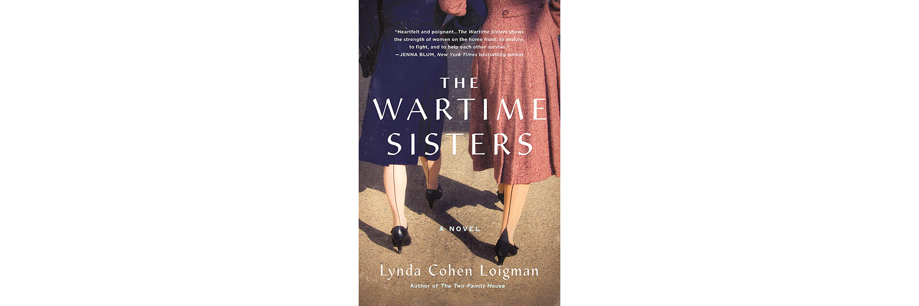 Cover of The Wartime Sisters, by Lynda Cohen Loigman