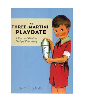 The Martini Playdate Book
