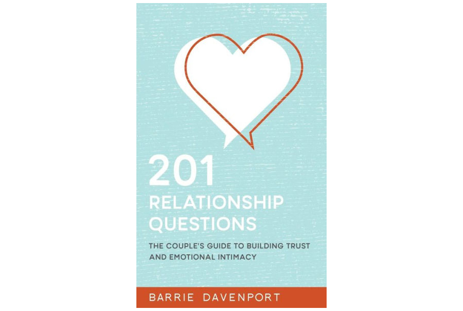 201 Relationship Questions: The Couple's Guide to Building Trust and Emotional Intimacy, by Barrie Davenport