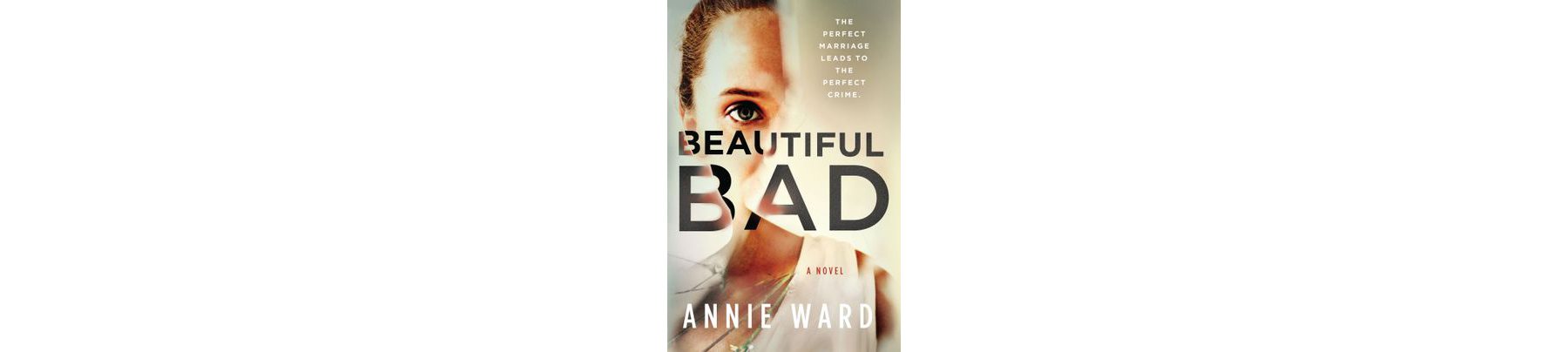 Cover of Beautiful Bad, by Annie Ward