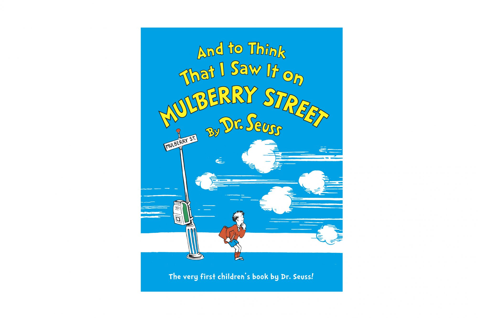 And to Think That I Saw It on Mulberry Street, by Dr. Seuss