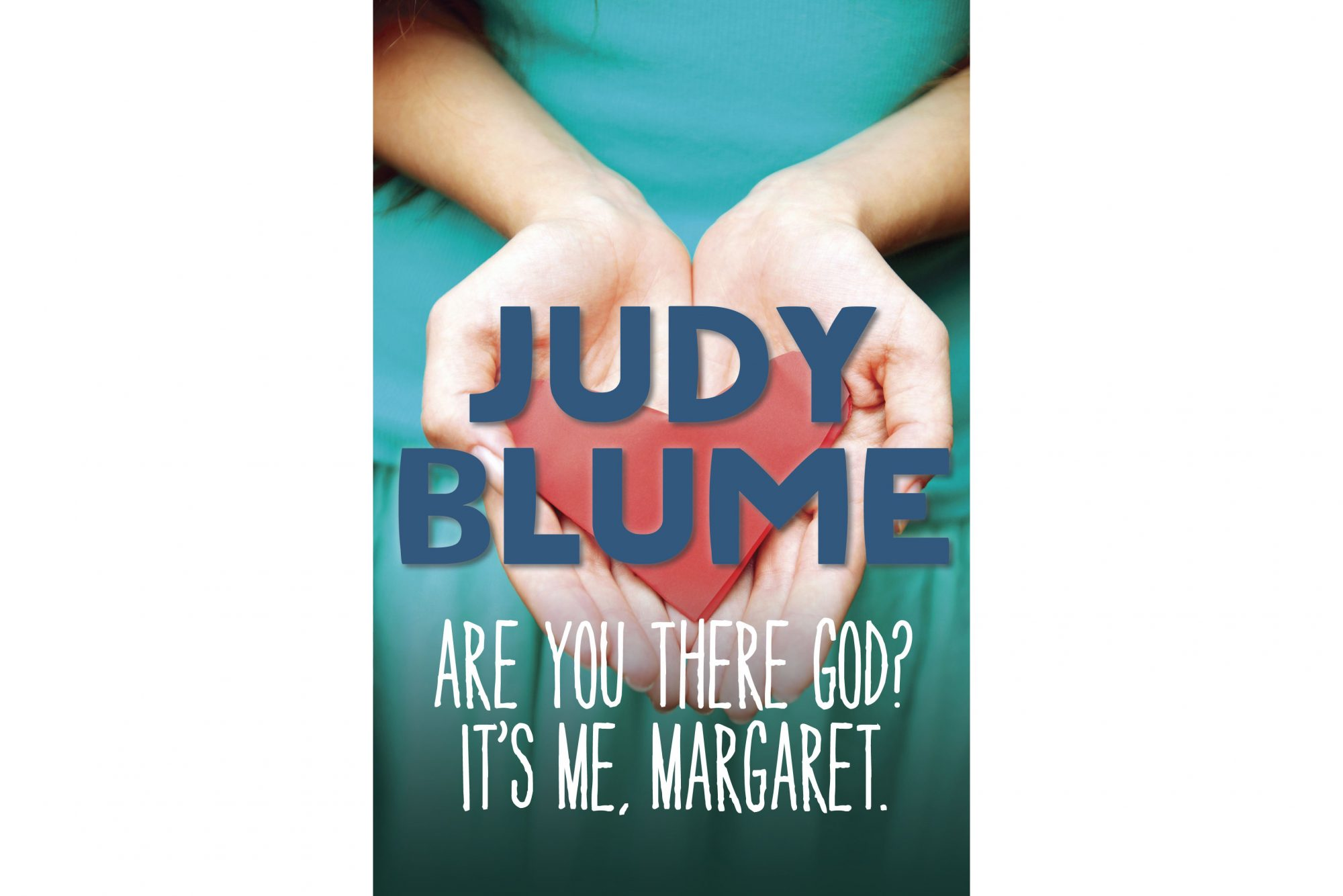 Are You There God? It's Me, Margaret, by Judy Blume