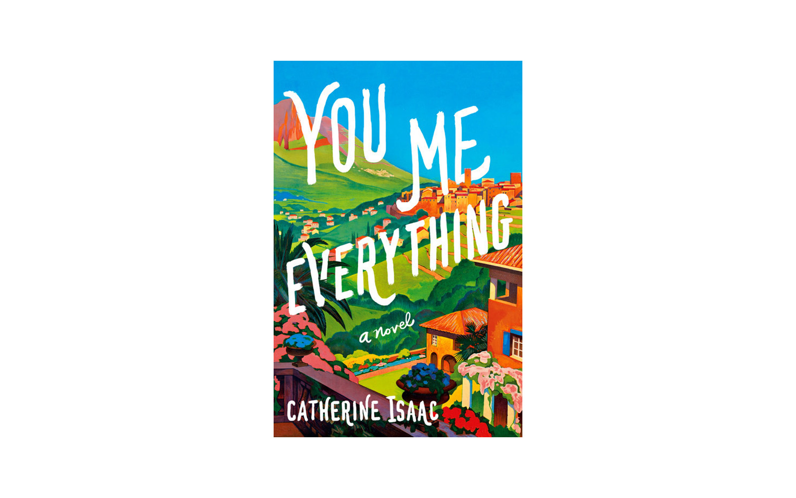 You Me Everything, by Catherine Isaac  (BN SALE)