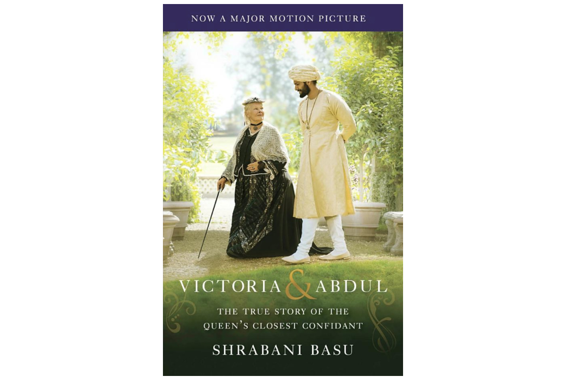 Victoria and Abdul: The True Story of the Queen's Closest Confidant, by Shrabani Basu