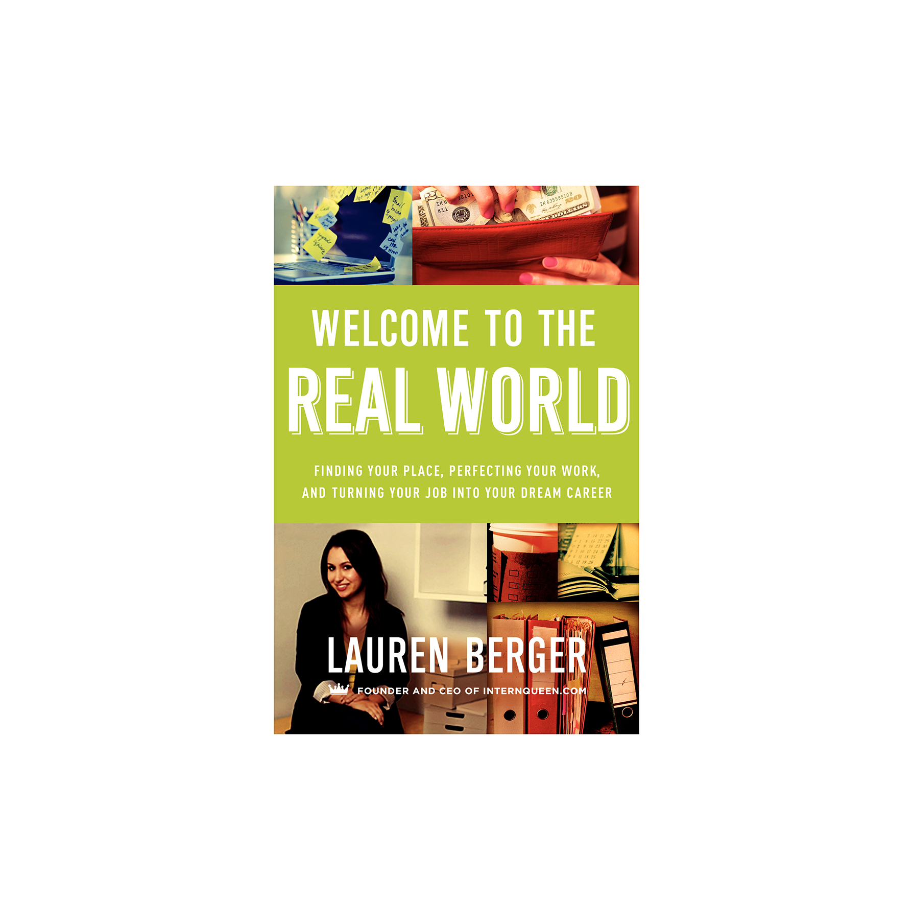 Welcome To The Real World, by Lauren Berger