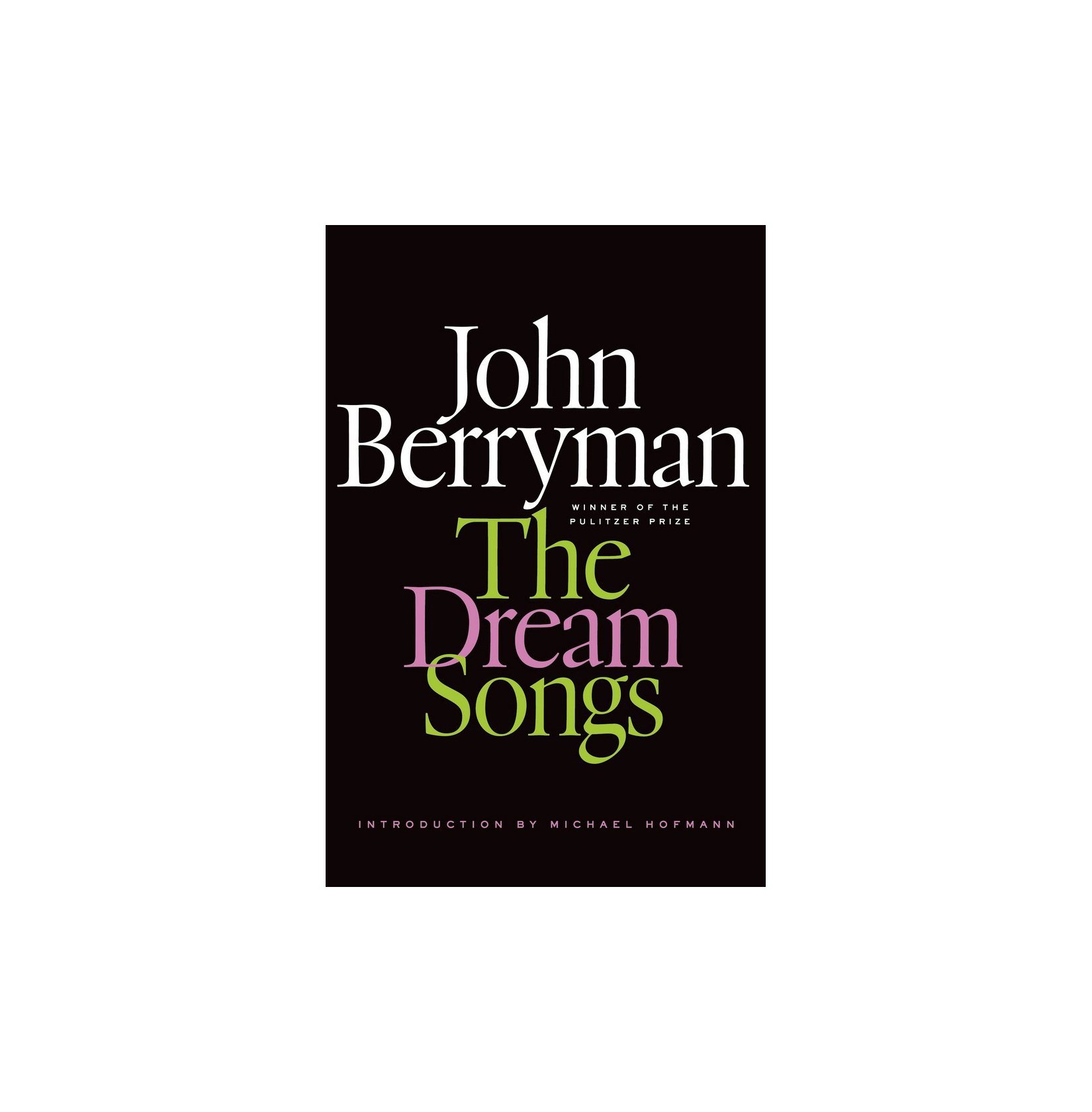 Dream Songs, by John Berryman