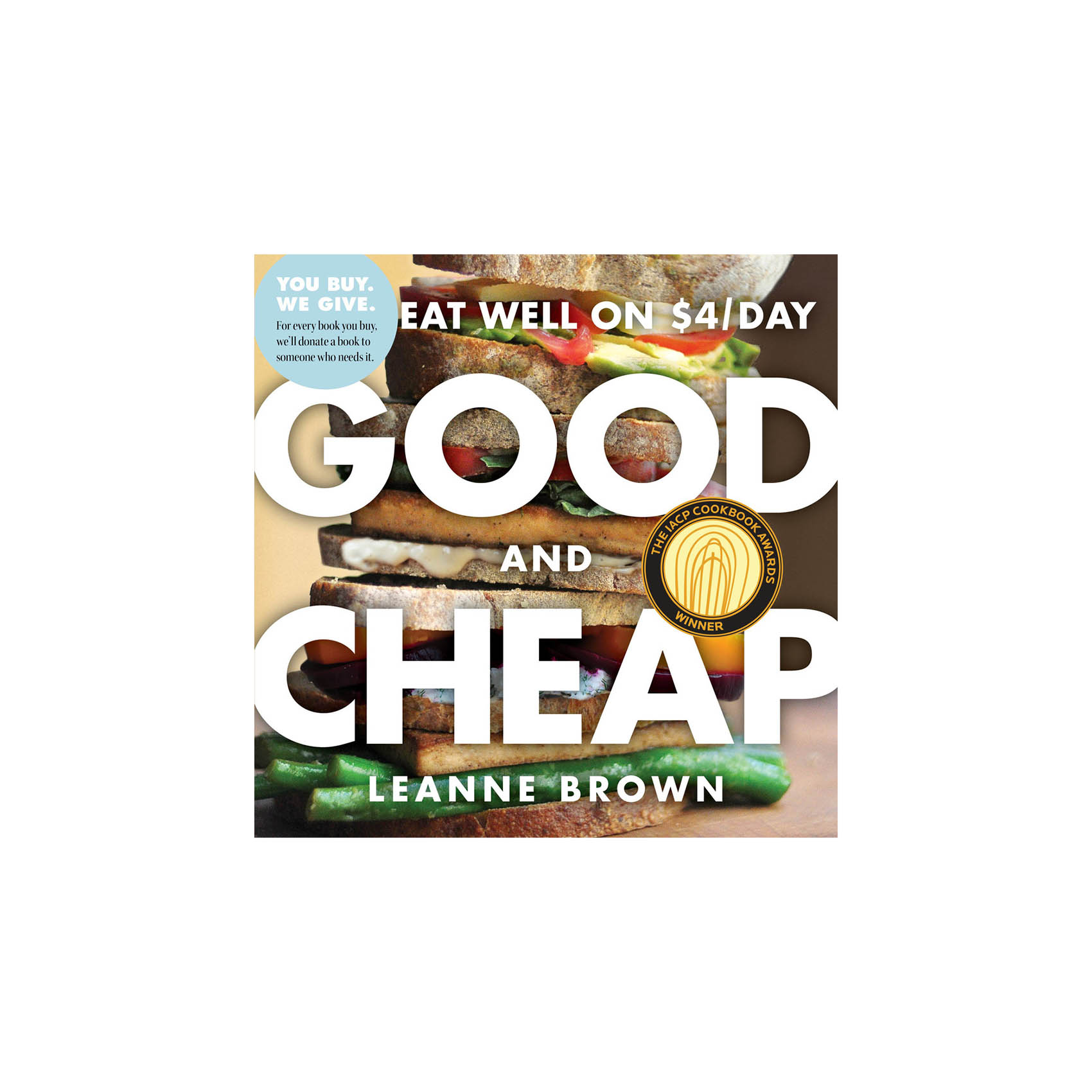 Good and Cheap: Eat Well on $4/Day, by Leanne Brown