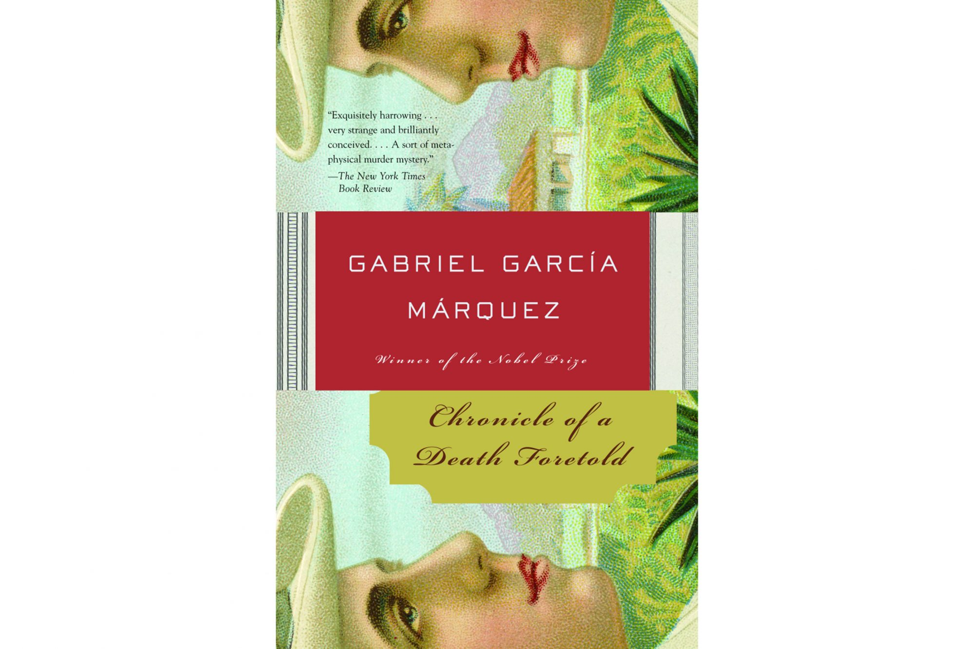 Chronicle of a Death Foretold, by Gabriel García Márquez