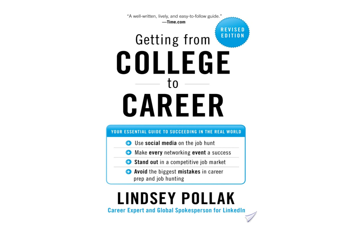 Getting from College to Career: 90 Things to Do Before You Join the Real World, by Lindsey Pollak