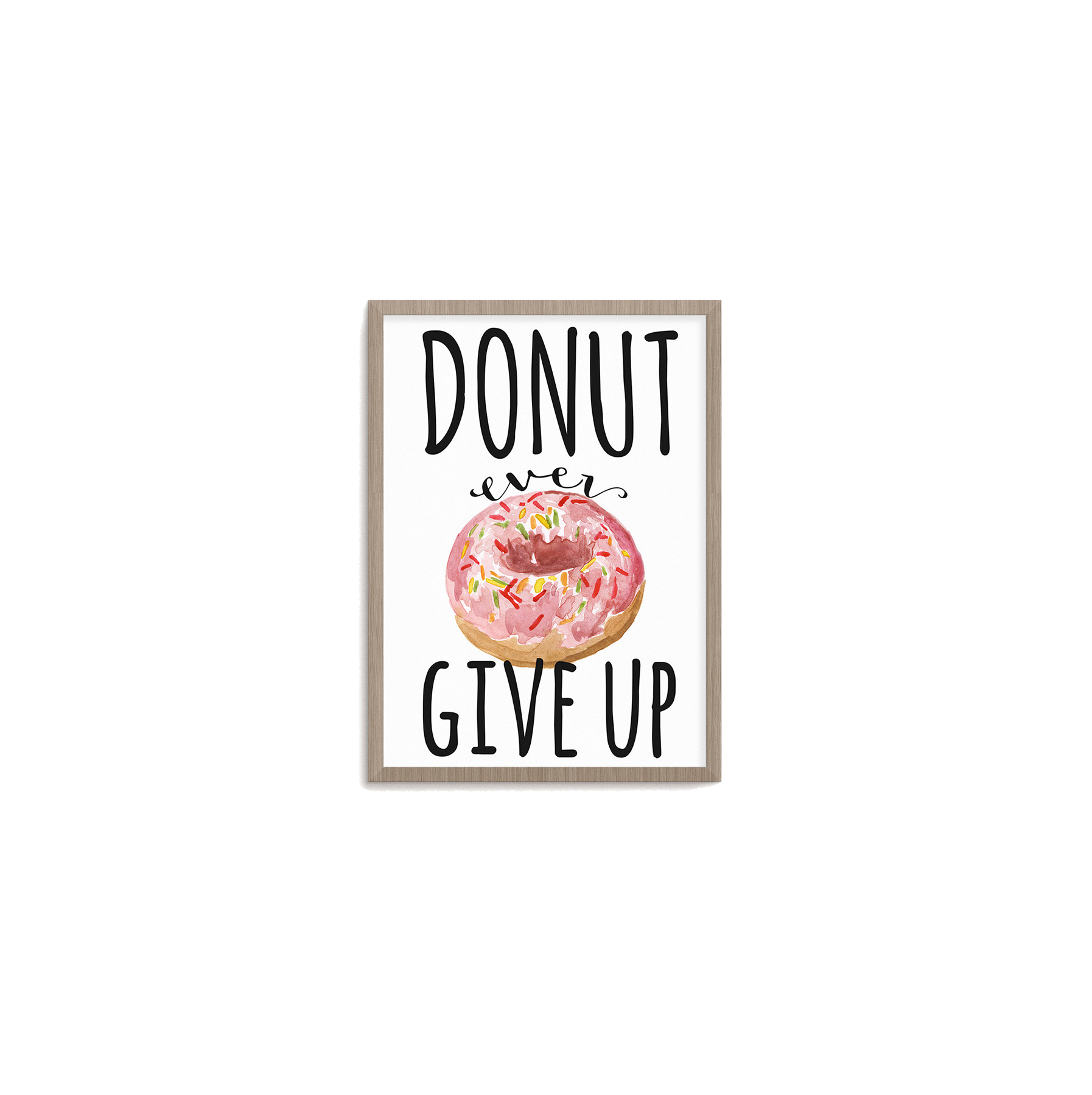 Donut Ever Give Up Print