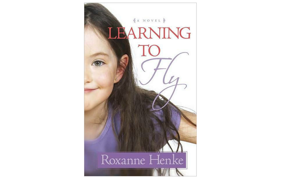 Learning to Fly, by Roxanne Henke