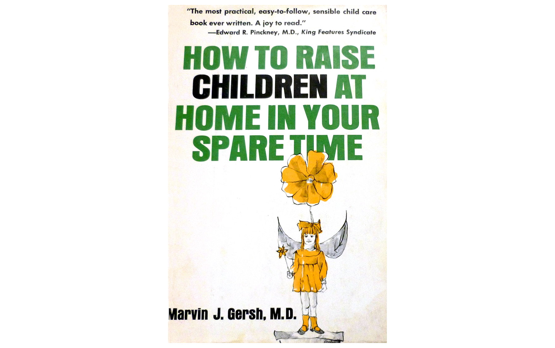 How to Raise Children at Home in Your Spare Time, by Marvin J. Gersh