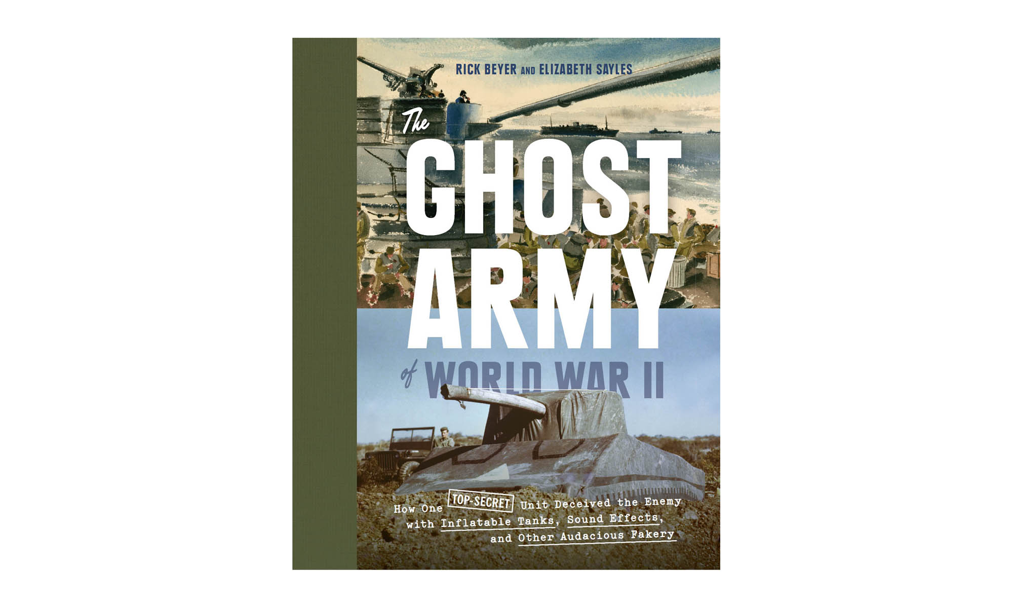 The Ghost Army of World War II, by Rick Beyer and Elizabeth Sayles