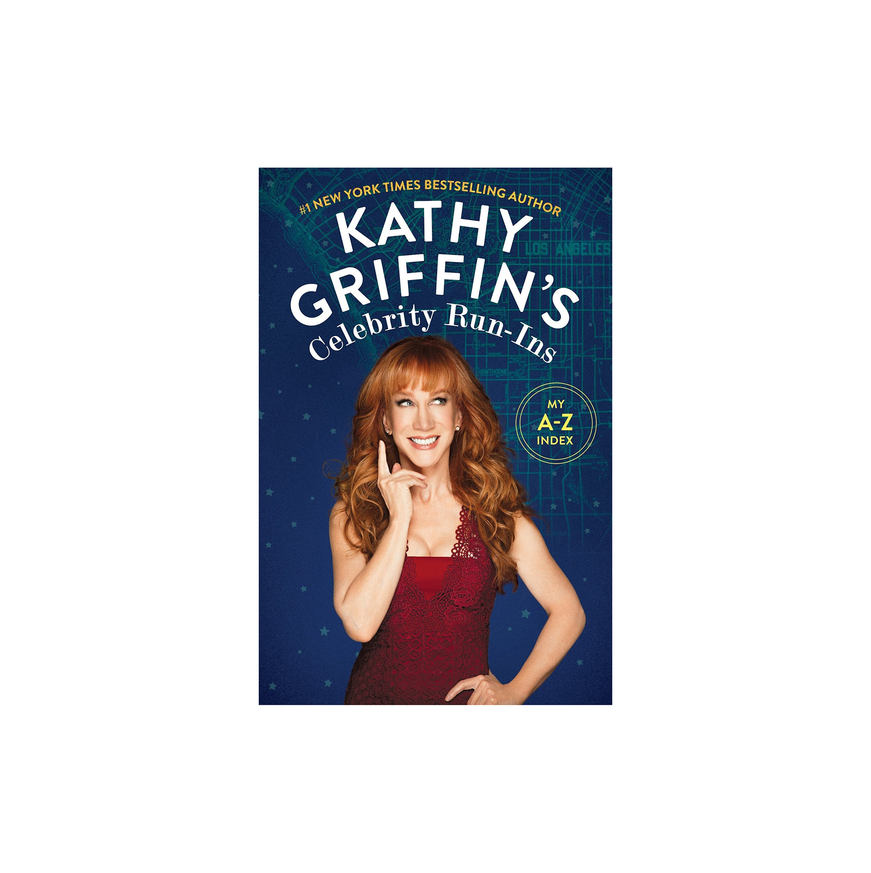 Kathy Griffin's Celebrity Run-Ins, by Kathy Griffin