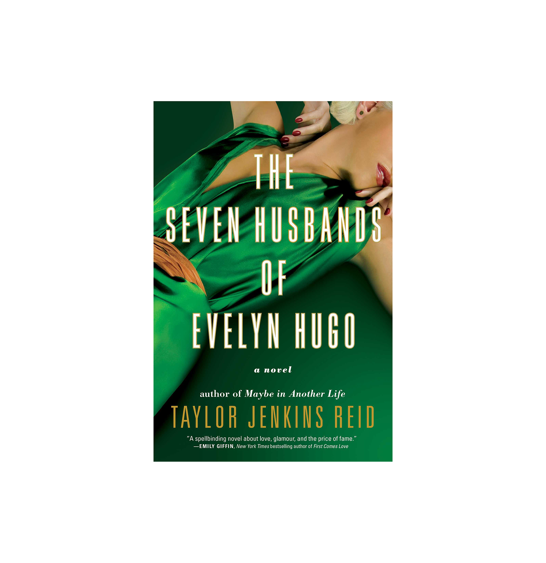 The Seven Husbands of Evelyn Hugo: A Novel, by Taylor Jenkins Reid