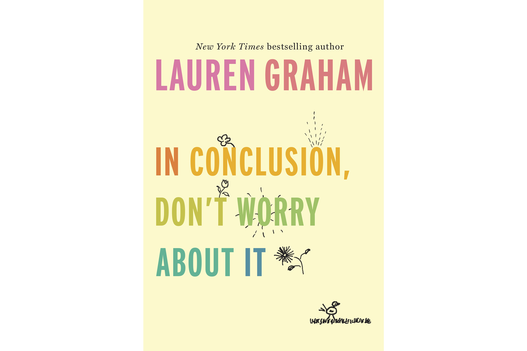 In Conclusion, Don't Worry About It, by Lauren Graham