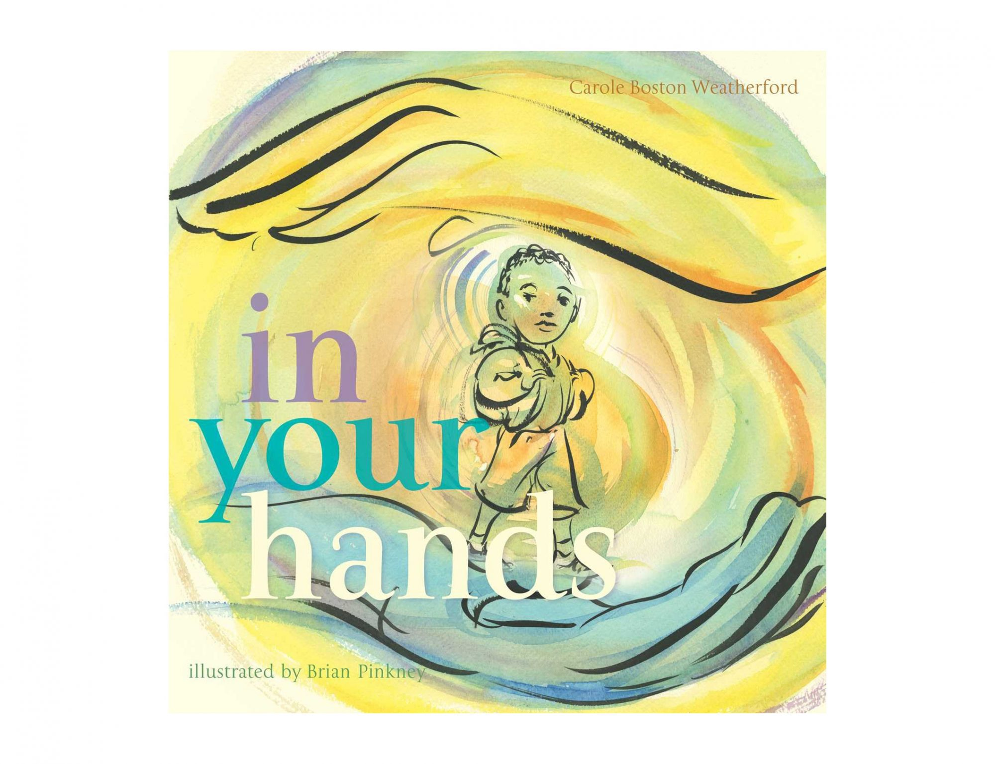 In Your Hands, by Carole Boston Weatherford, Brian Pinkney (Illustrator)
