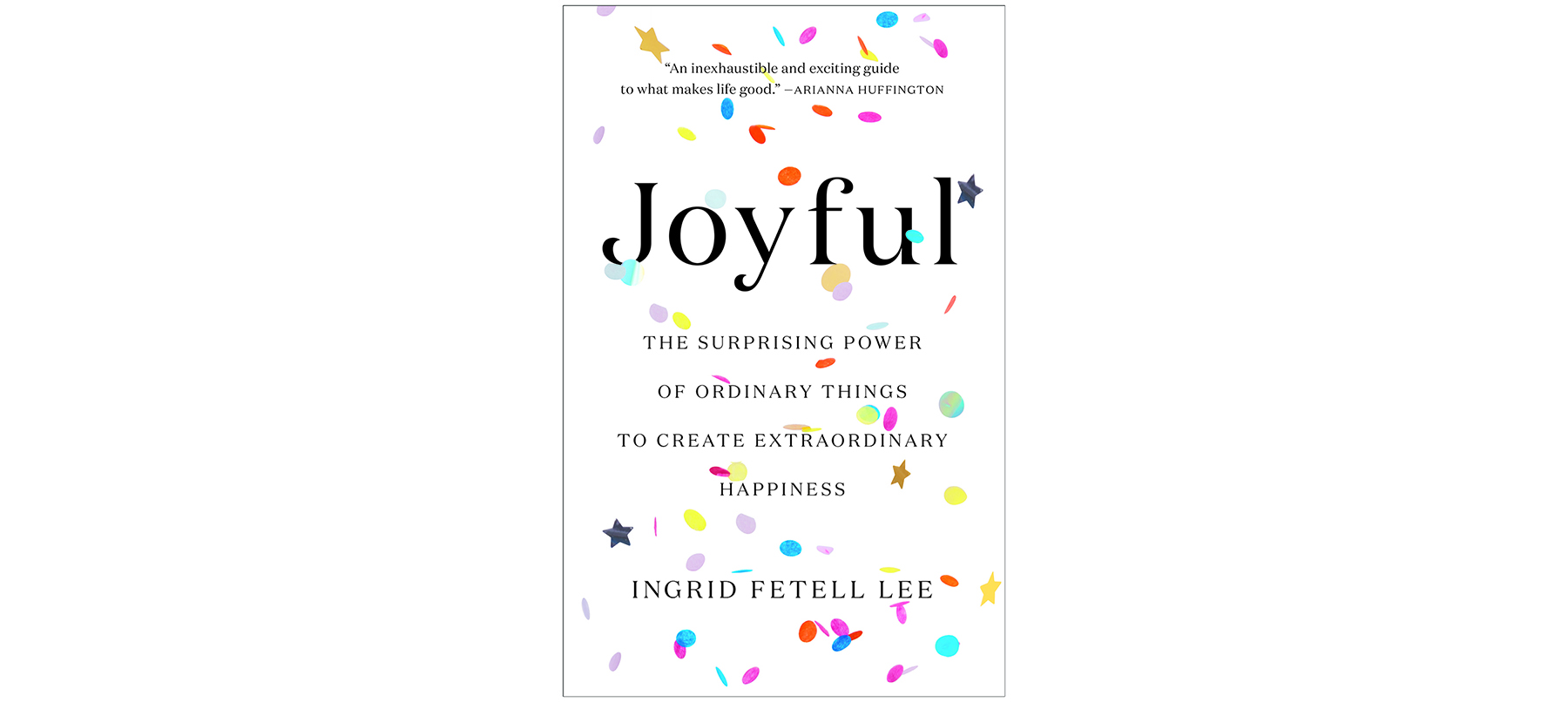 Good Books to Read to Feel Happy: Joyful, by Ingrid Fetell Lee