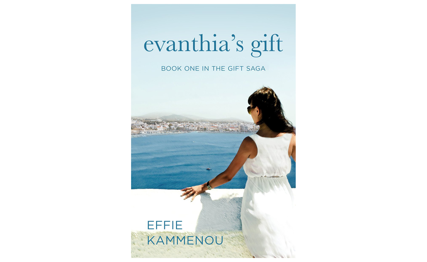 Evanthia's Gift: Book One in The Gift Saga, by Effie Kammenou