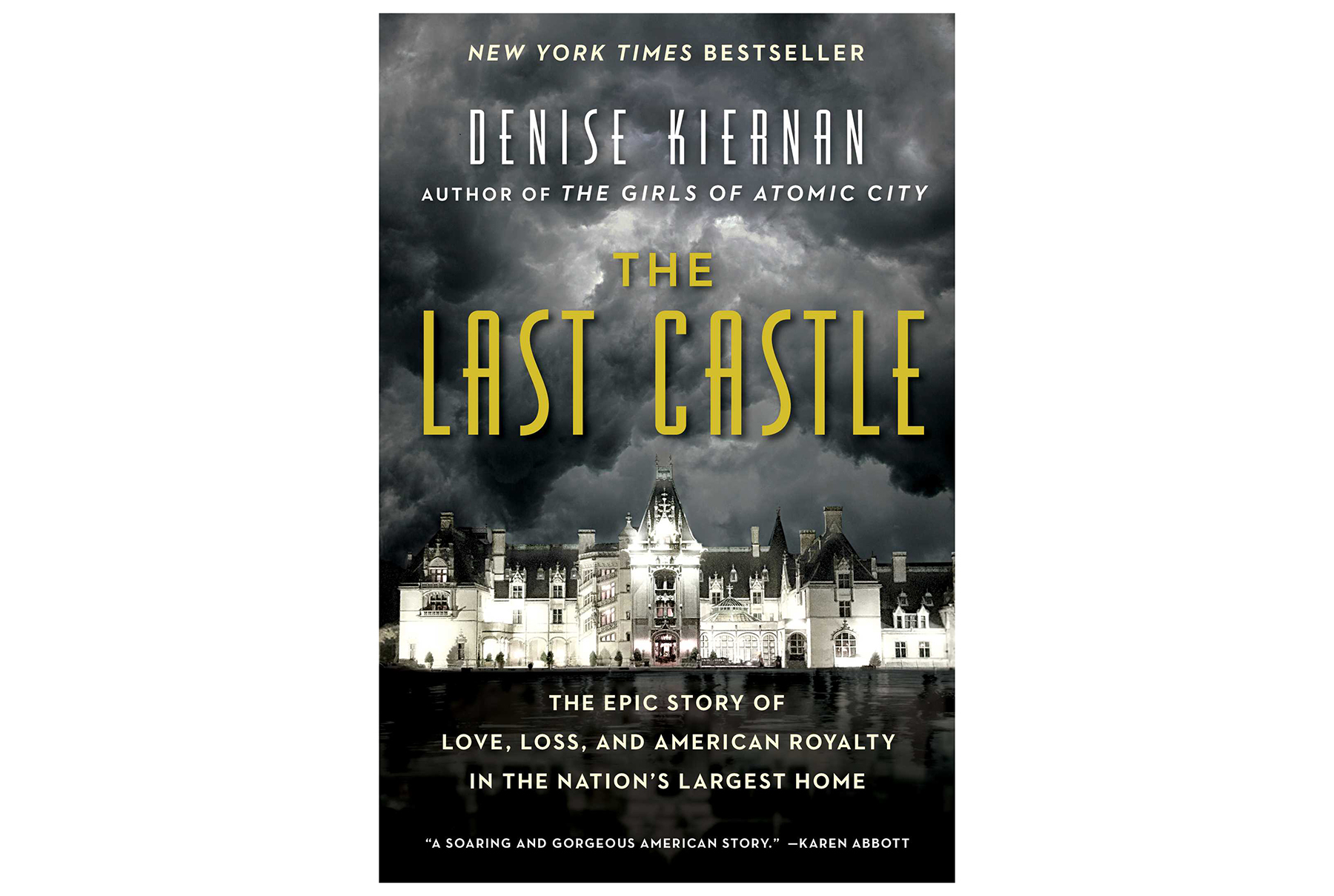The Last Castle: The Epic Story of Love, Loss, and American Royalty in the Nation's Largest Home, by Denise Kiernan