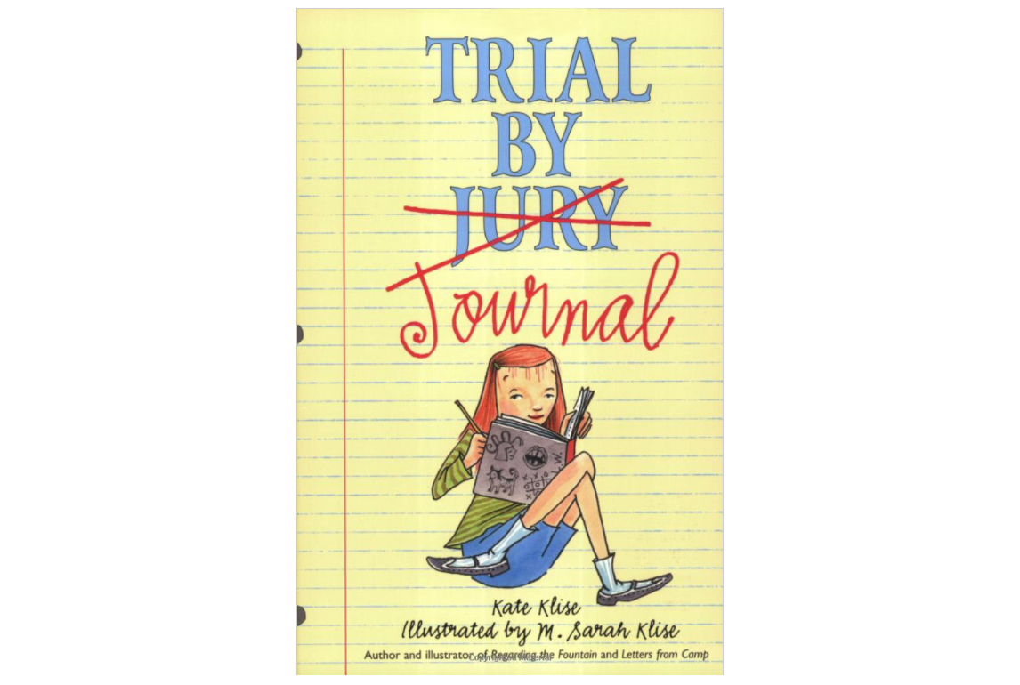 Trial by Journal, by Kate Klise