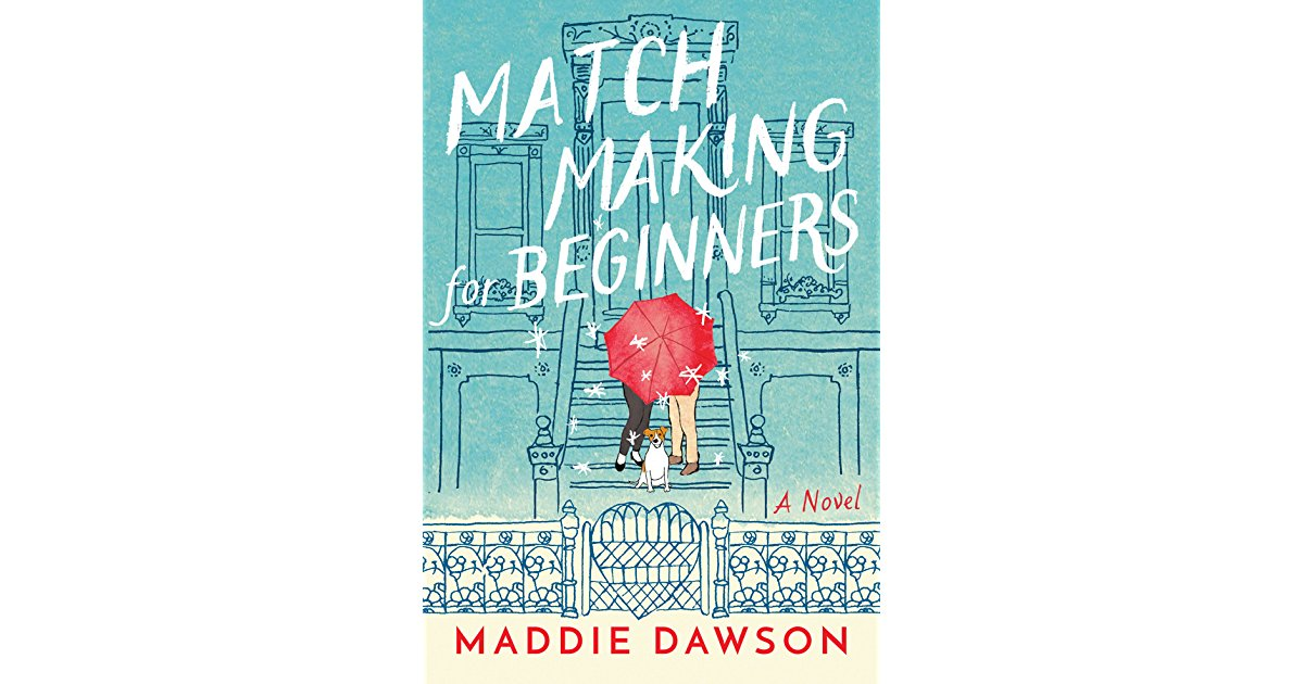 Matchmaking for Beginners, by Maddie Dawson