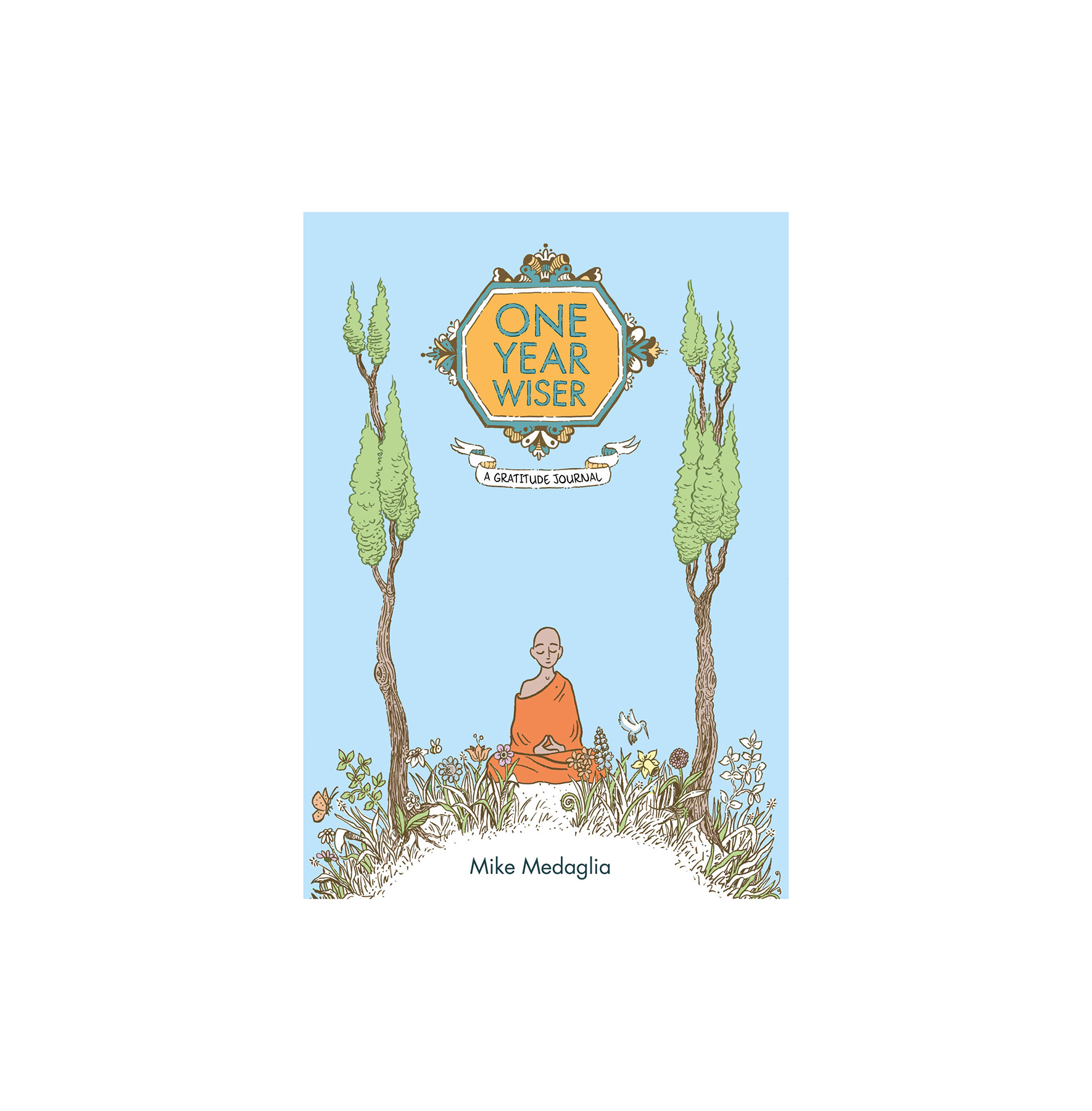 One Year Wiser: A Gratitude Journal, by Mike Medaglia