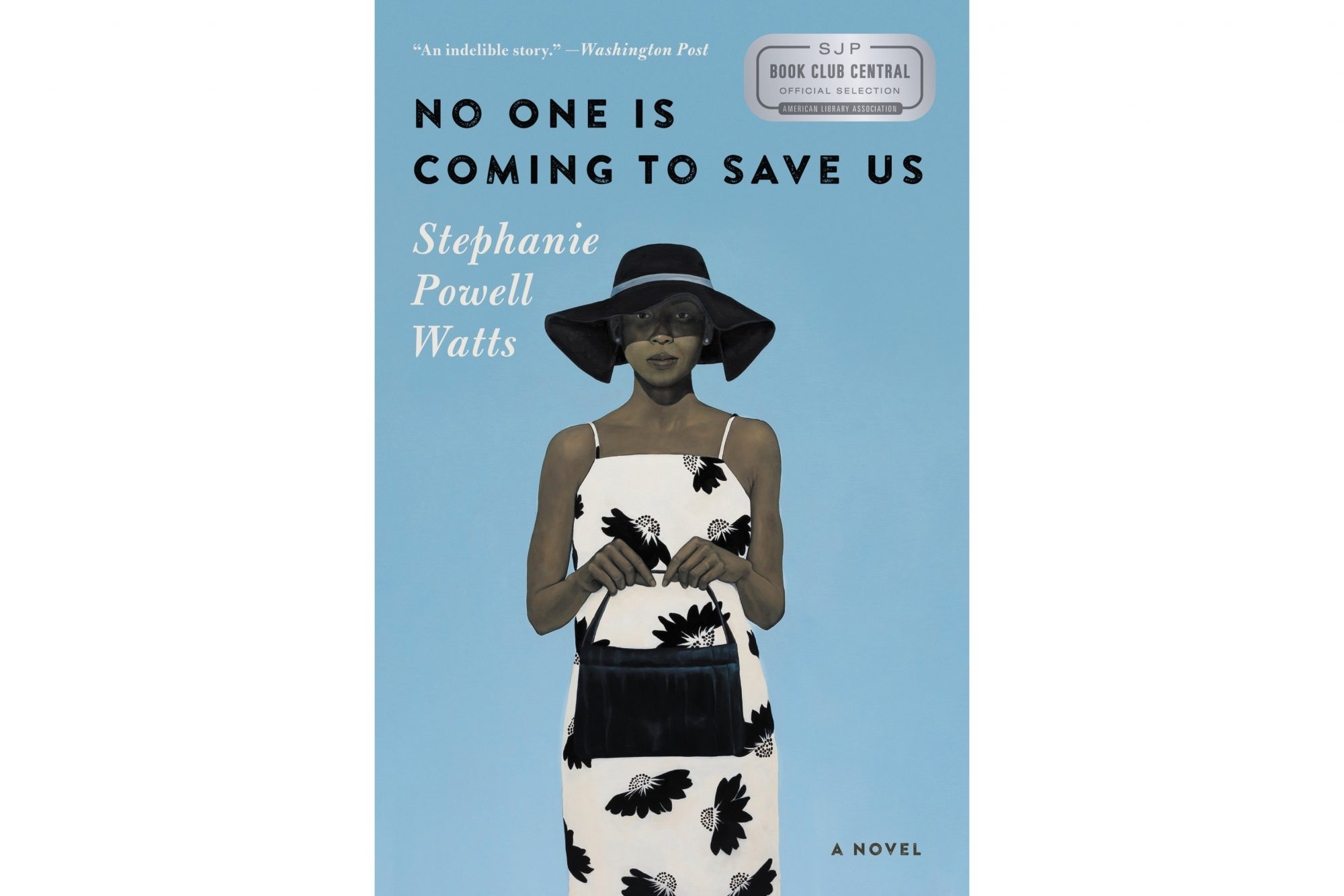 No One Is Coming to Save Us, by Stephanie Powell Watts (FB BOOKS)
