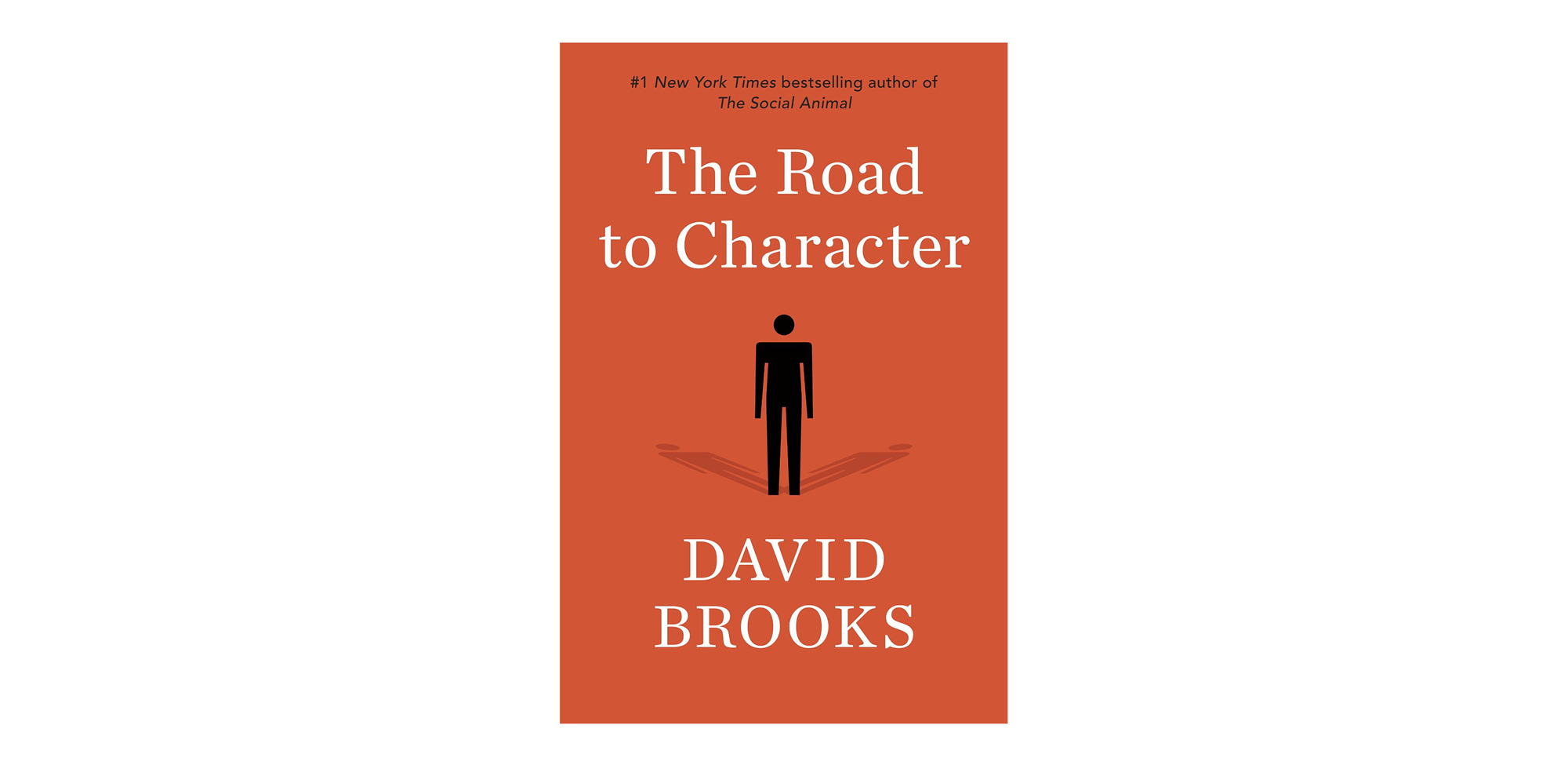 The Road to Character, by David Brooks
