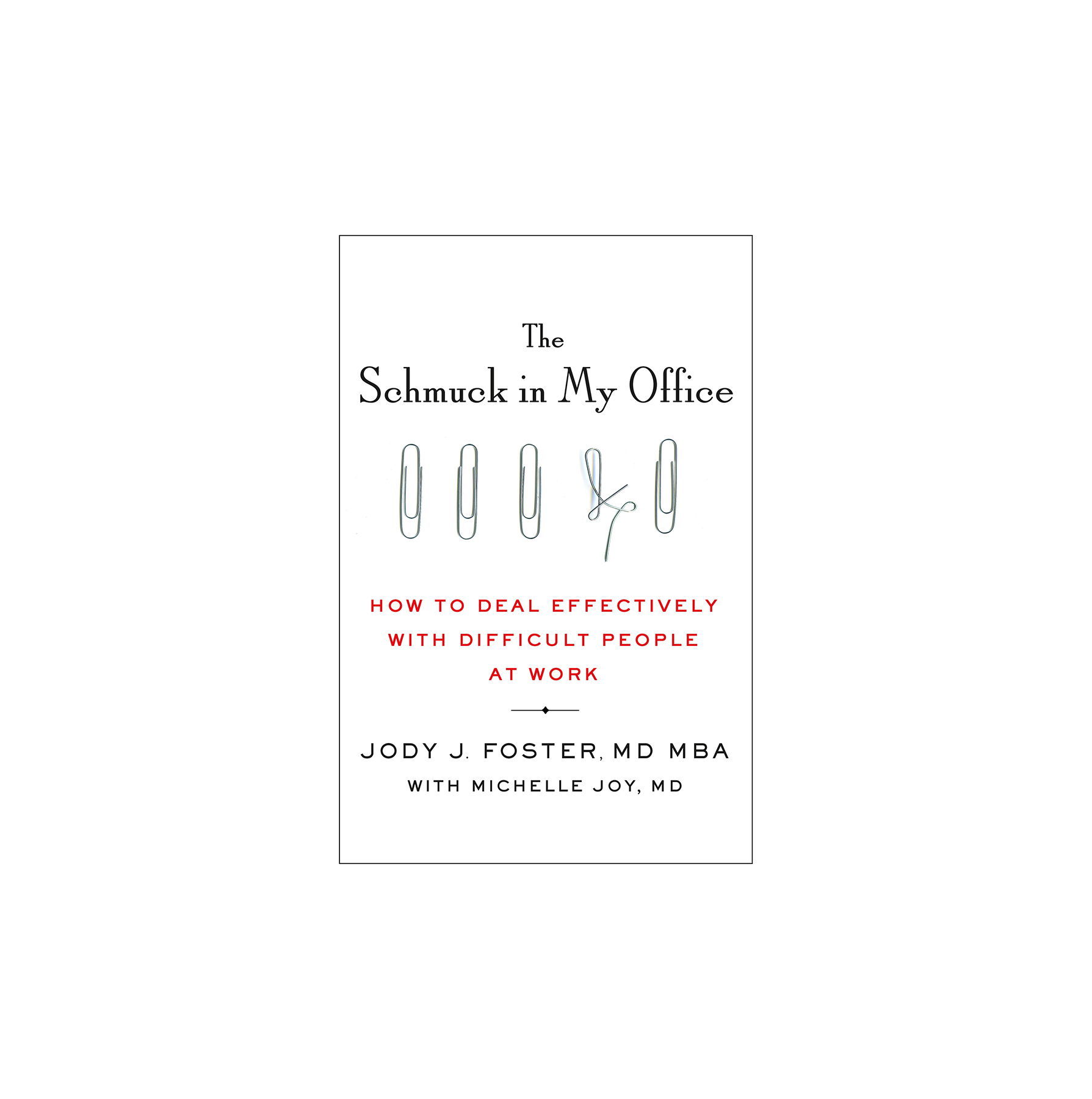 Books for graduates real simple the schmuck in my office how to deal effectively with difficult people at work by jody foster md fandeluxe Gallery