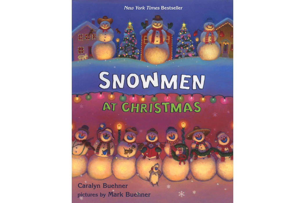 Snowmen at Christmas, by Caralyn Buehner and Mark Buehner