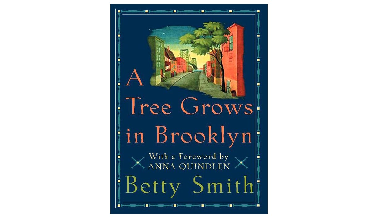 A Tree Grows in Brooklyn, by Betty Smith