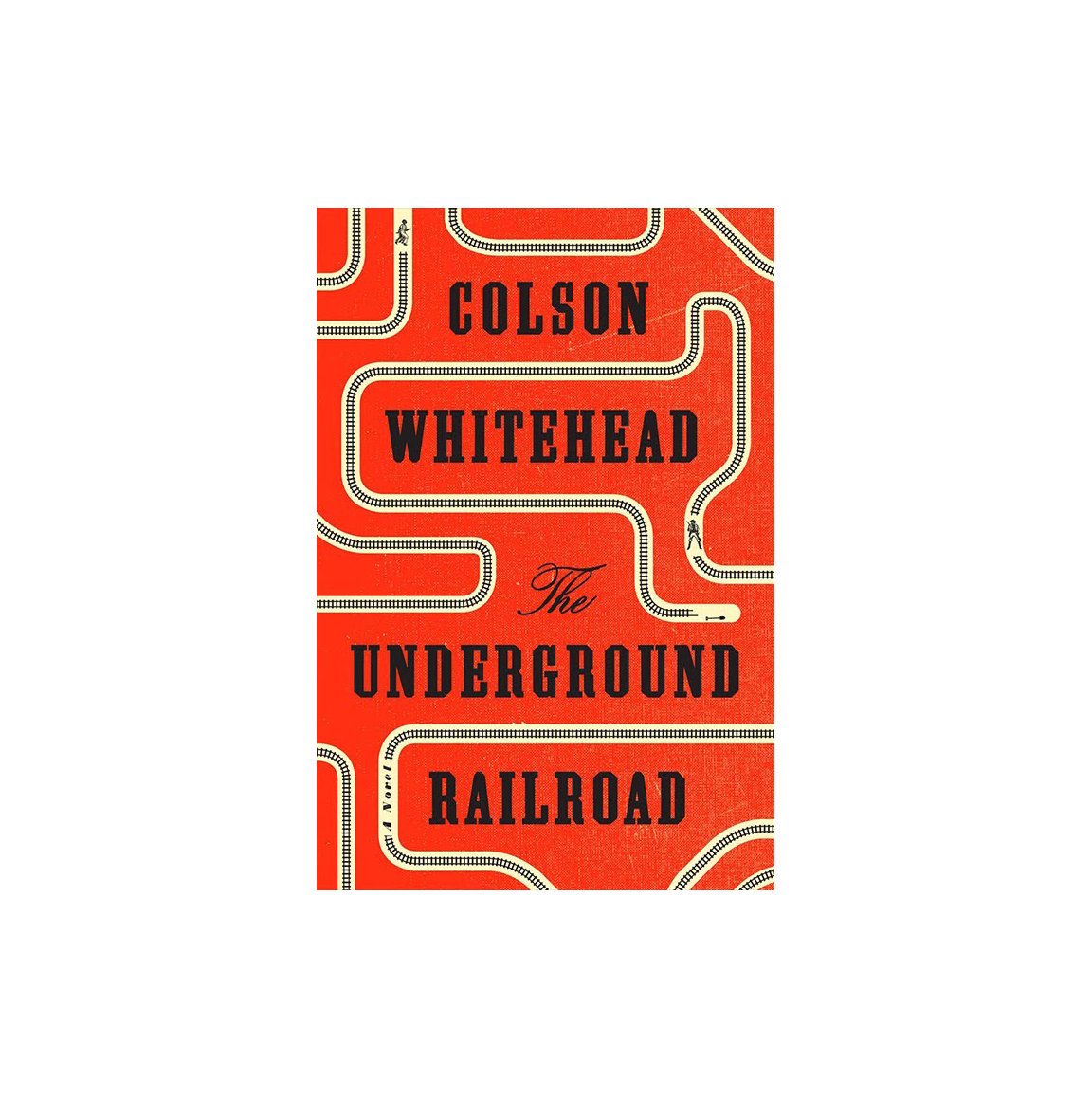 Underground Railroad, by Colson Whitehead