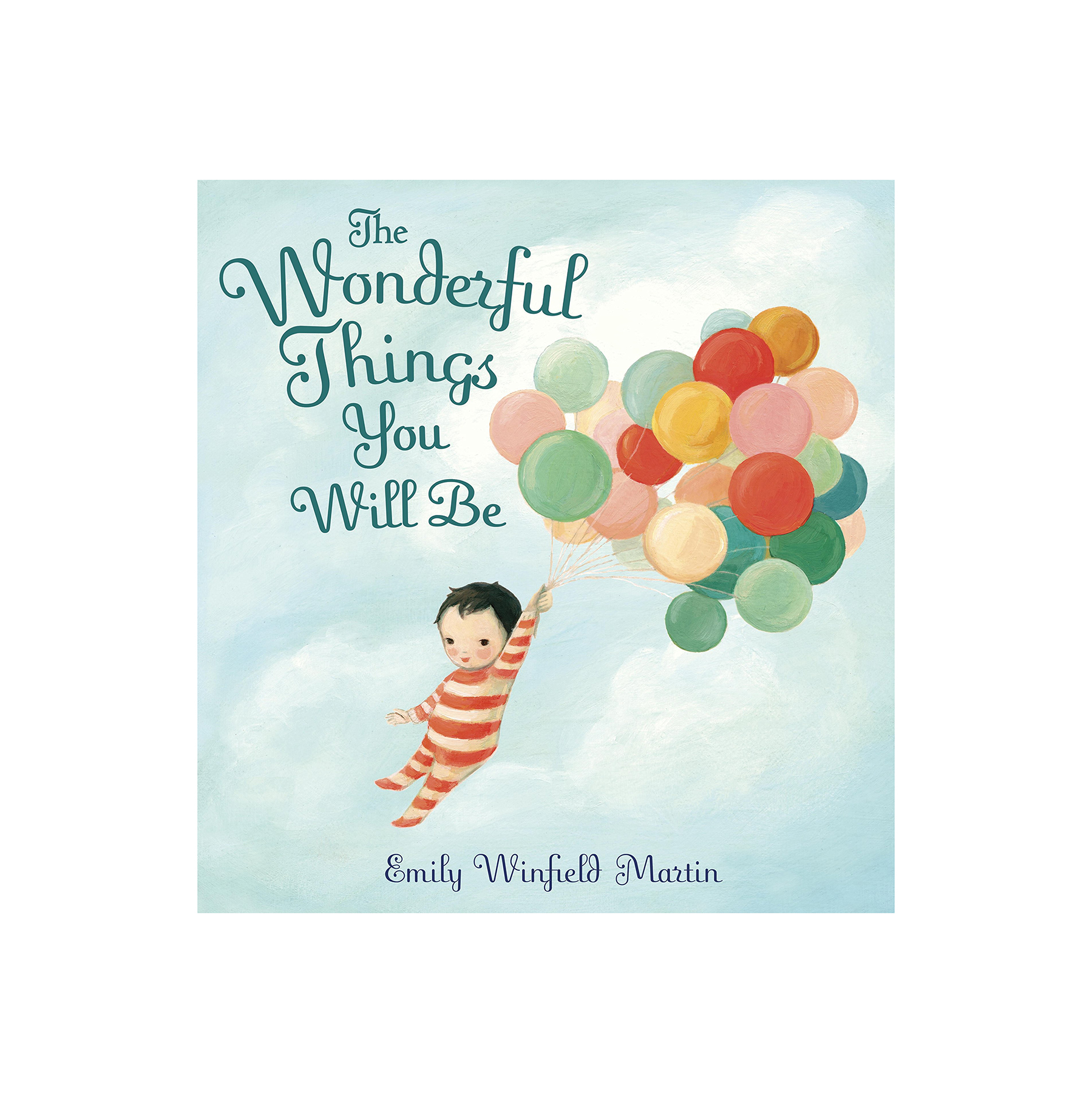 The Wonderful Things You Will Be, by Emily Winfield Martin