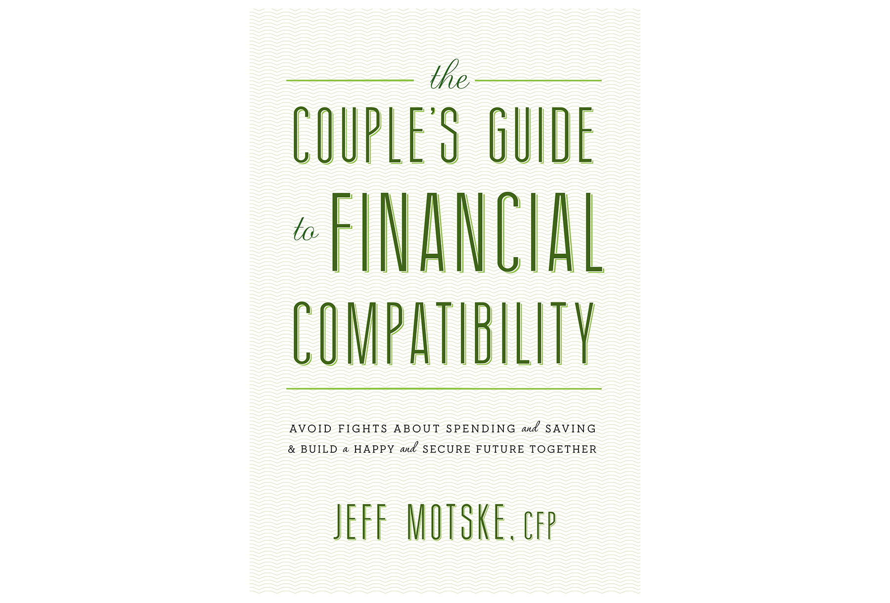 The Couple's Guide to Financial Compatibility, by Jeff Motske